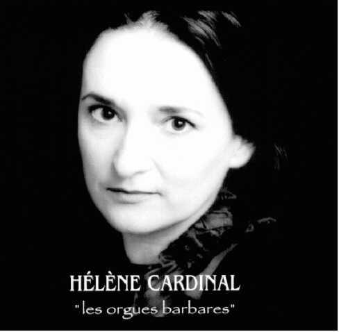Hélène Cardinal les orgues barbares